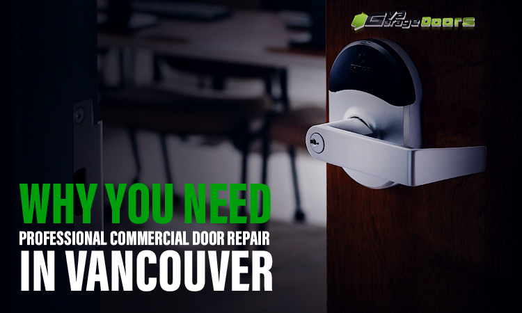 Why You Need Professional Commercial Door Repair In Vancouver